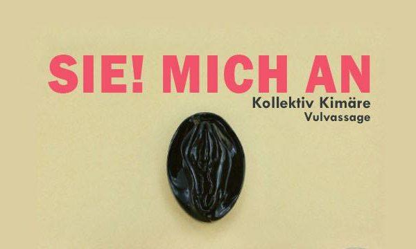 SIE! MICH AN – Ein Interview mit Kollektiv Kimäre