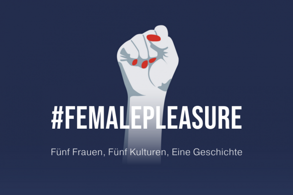 Viva La Vulva Filmtipp: #Female Pleasure